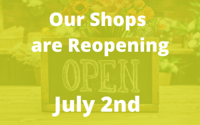 What you Need to Know about our Shops Reopening on July 2nd *updated*